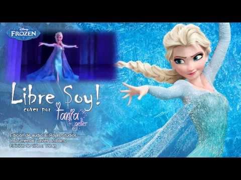 Frozen - Libre Soy (Let it Go) (Spanish) (Cover con Tania Geller)