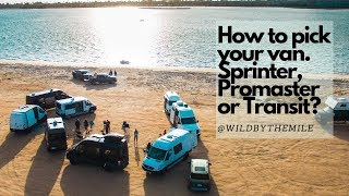 SOLO FEMALE VAN LIFE | HOW TO PICK YOUR VAN. SPRINTER, PROMASTER OR TRANSIT?