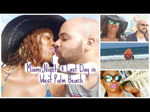 Miami Nights & Last Day In West Palm Beach