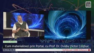 48  Cum Materializezi Prin Portal Cu Prof. Dr. Ovidiu Victor Coşbuc  Design Perfect