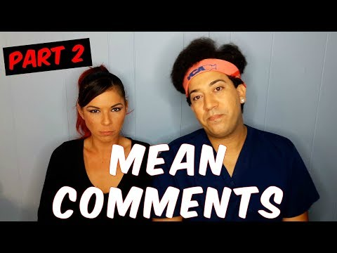 READING MEAN COMMENTS PART 2 (HATEFUL, MEAN, IGNORANT YOUTUBE COMMENTS)