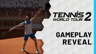Tennis World Tour 2 | Gameplay Reveal