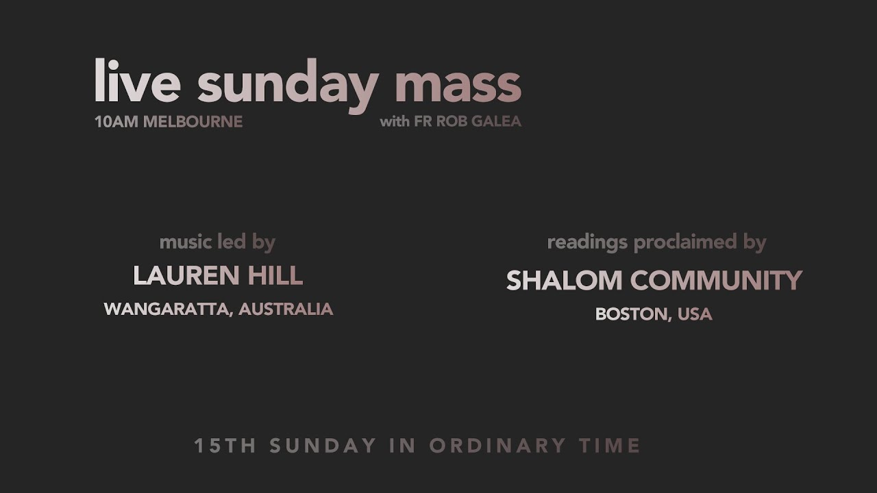 Live Mass on the 15th Sunday with Fr. Rob Galea 12/07/2020