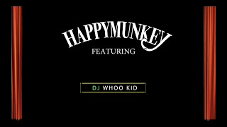 Happy Munkey Featuring: DJ Whoo Kid Host of The Whoolywood Shuffle on Sirius/XM Radio | Episode 3 |