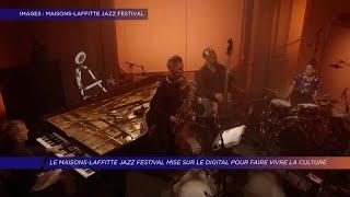 Yvelines | Le Maisons-Laffitte Jazz Festival mise sur le digital pour faire vivre la culture