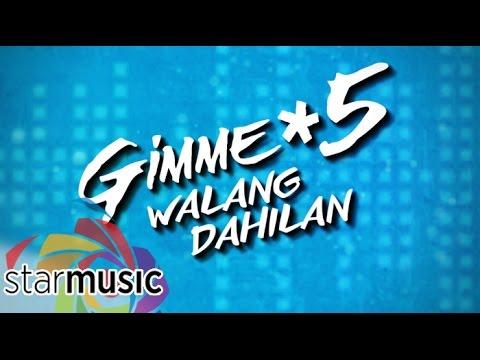 Gimme 5 - Walang Dahilan (Official Lyric Video)