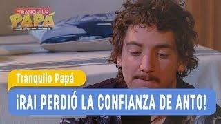 Los Fail de Rai - ¡Rai perdió la confianza de Anto! / Tranquilo Papá