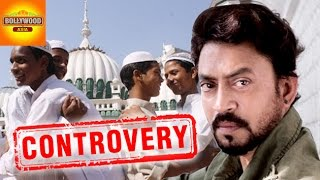 Irrfan Khan CONTROVERSY: Questions Muslim Practices & Silence on Terrorism | Bollywood Asia