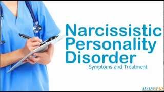 Narcissistic Personality Disorder ¦ Treatment and Symptoms