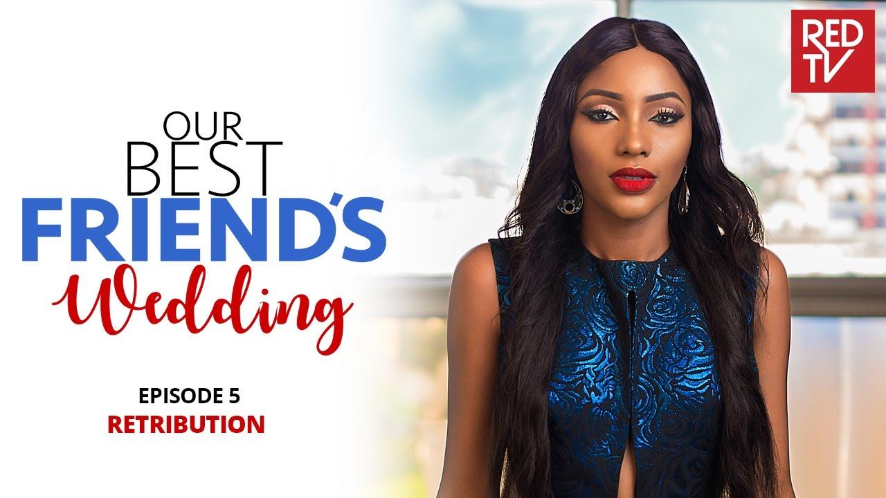 Download OUR BEST FRIEND'S WEDDING S1E5 : Retribution