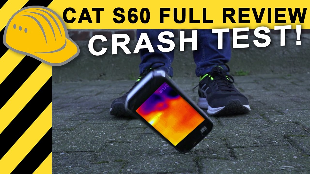 2018 Cat S60 Hartetest Crash Im Kanal Versenkt Warmebildkamera
