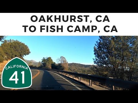 Driving From Oakhurst, CA To Fish Camp, CA Via CA-41 North