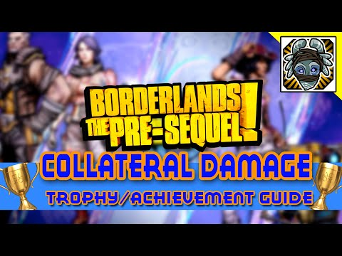 Collateral Damage - Trophy/Achievement guide for Borderlands: The Pre-Sequel