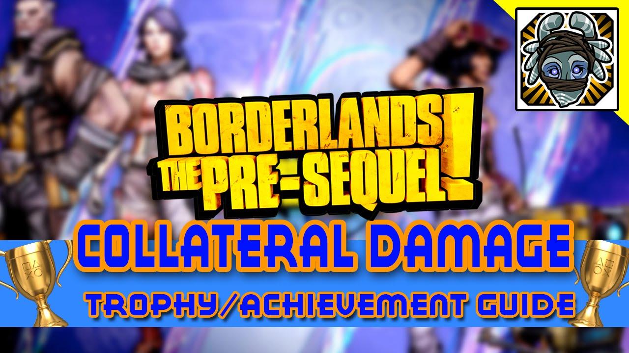 Collateral Damage Achievement in Borderlands: The Pre ...