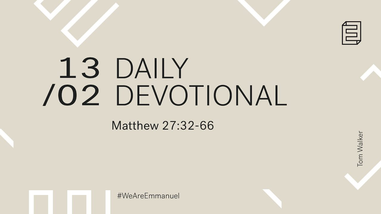 Daily Devotion with Tom Walker // Matthew 27:32-66 Cover Image