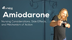 Amiodarone Nursing Considerations, Side Effects and Mechanism of Action Pharmacology for Nurses