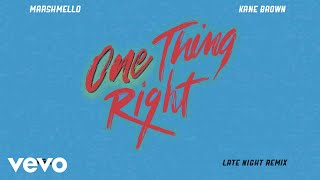 Marshmello, Kane Brown - One Thing Right (Late Night Remix [Audio])