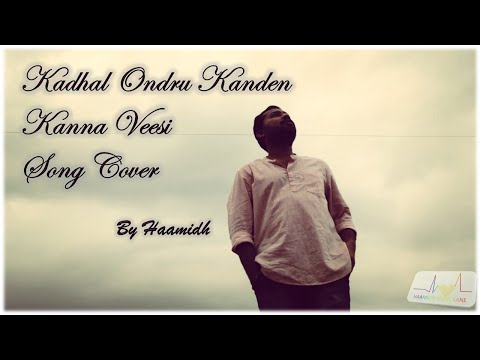 Lockdown Kadhal Ondru Kanden - Kanna Veesi song Cover by Haamidh