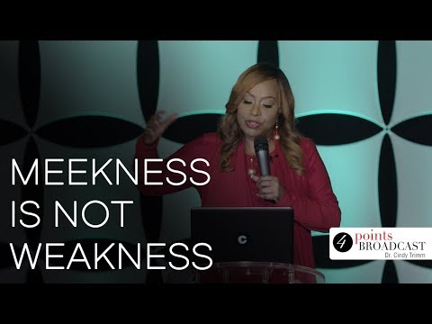 Meekness Is Not Weakness | Dr. Cindy Trimm | The Blessed Life