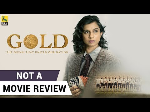 Gold | Not A Movie Review | Sucharita Tyagi | Film Companion