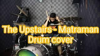 The Upstairs - Matraman ' Drum Cover '