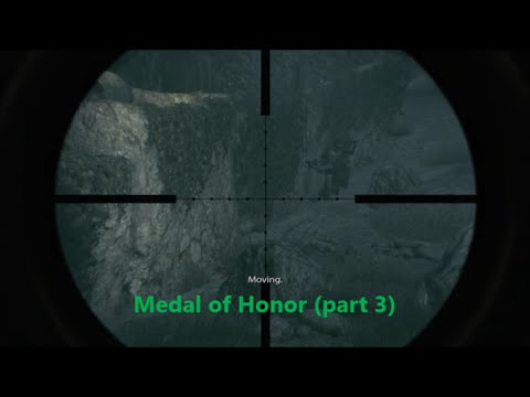 Medal of Honor (part 3)