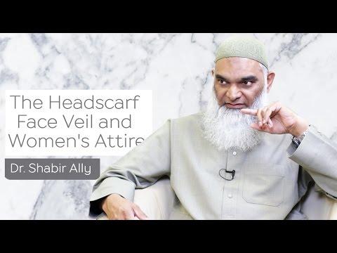 Women's Issues: The Headscarf, Face Veil, & Women's Attire   Dr. Shabir Ally