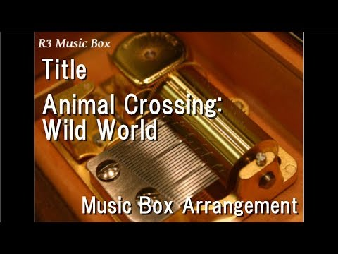 Title/Animal Crossing: Wild World [Music Box]