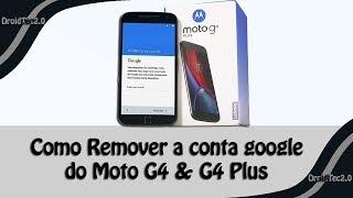 Como Remover a conta google do Moto G4 & G4 Plus