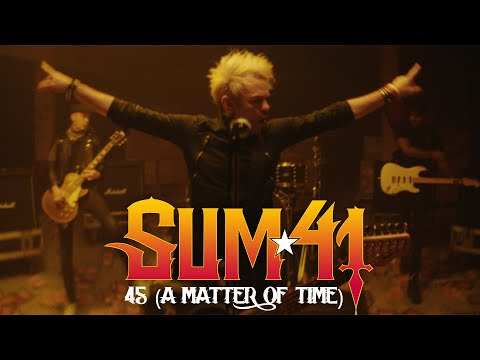 sum-41---45-(a-matter-of-time)-[official-music-video]