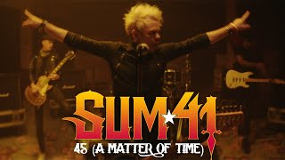 Смотреть клип Sum 41 - 45 (A Matter Of Time) [Official Music Video]