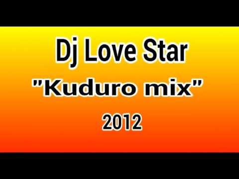 Dj Love Star   Kuduro Mix  100% Beet Mau  2012