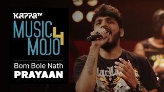 Bum Bole Nath - Prayaan - Music Mojo Season 4 - KappaTV