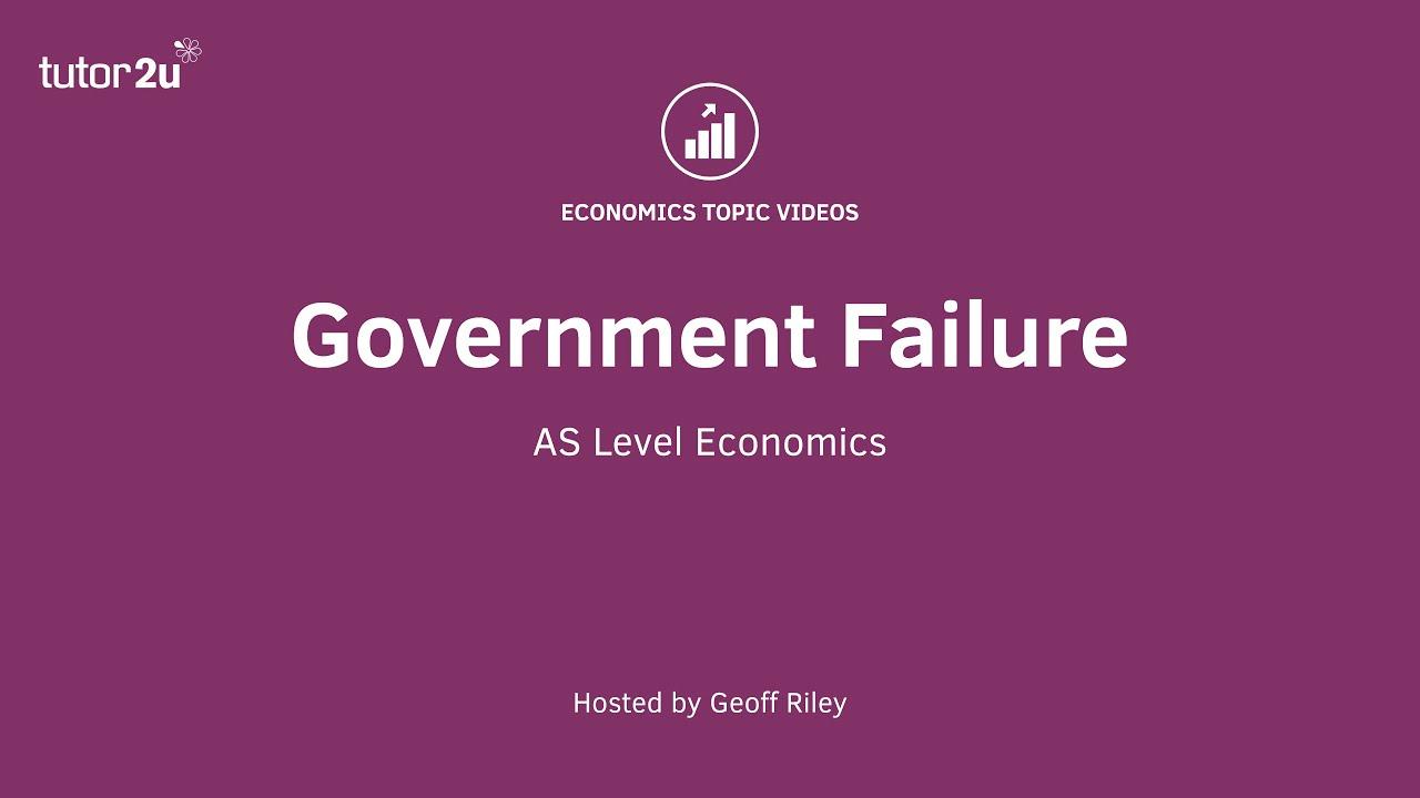 Government Failure | Economics | tutor2u
