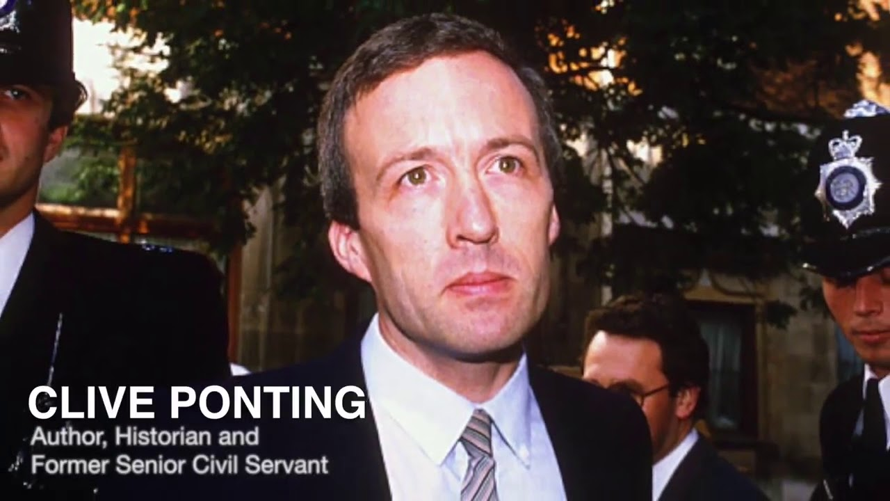 Clive Ponting is the original British whistleblower. Long before ...