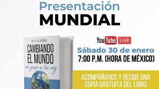 Presentación Mundial del Libro 'Cambiando el Mundo un paso a la vez!