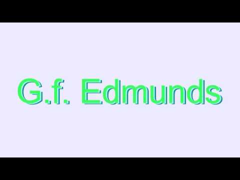 How to Pronounce G.f. Edmunds