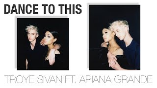 Baixar [Vietsub] Dance To This - Troye Sivan ft. Ariana Grande