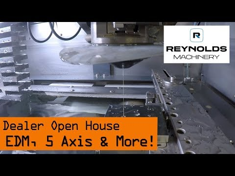 Reynolds Machinery Open House: 5-Axis CNC  EDM & More!