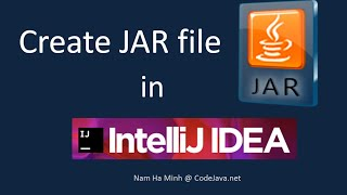 How to Create JAR file in IntelliJ IDEA