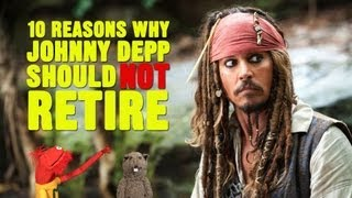 10 Reasons Why Johnny Depp Should Not Retire