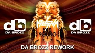 Ke$ha - Die Young (Da Brozz Rework) 2012