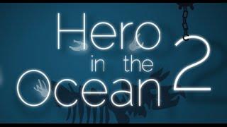 Hero in the Ocean 2 Official Gameplay Walkthrough