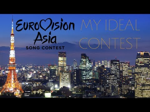 My Ideal Eurovision Asia Song Contest