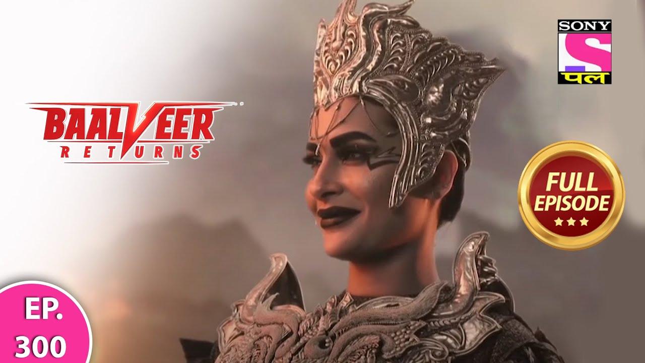 Download Baalveer Returns | Full Episode | Episode 300 | 17th July, 2021