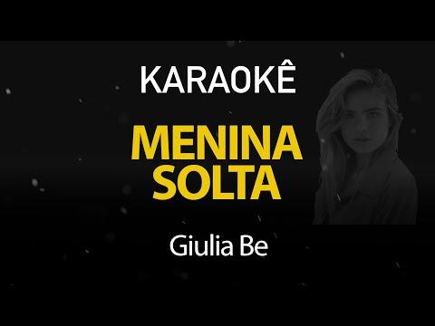 Menina Solta - Giulia Be Karaokê