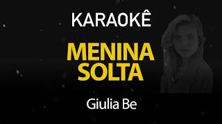 Baixar Menina Solta - Giulia Be (Karaokê Version)