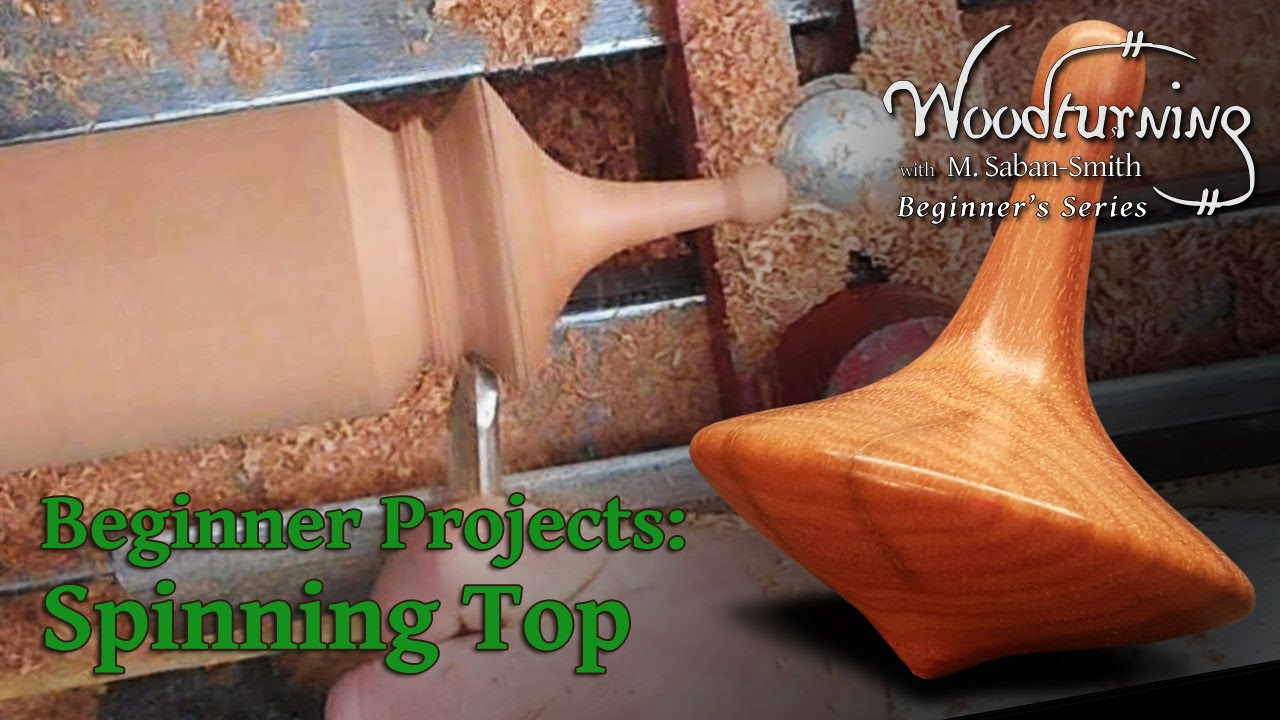 Spinning Top Beginners Woodturning Project
