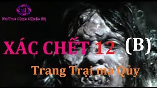 Xác chết 12 (Phần B) Trang Trại Ma Qủy - Phim Kinh Dị