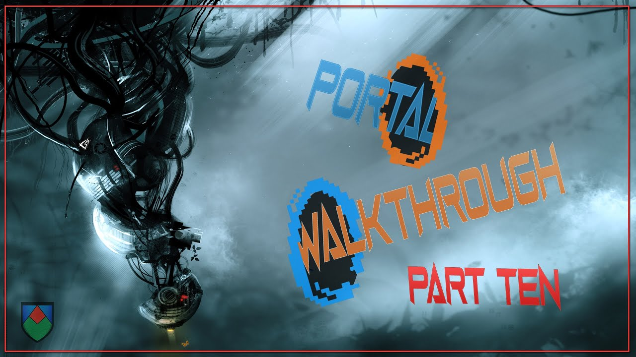Portal walkthrough - Chapter: 10 Test chamber 18